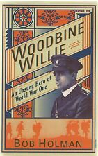 Woodbine Willie: An Unsung Hero of World War One by Bob Holman (Paperback, 2013)