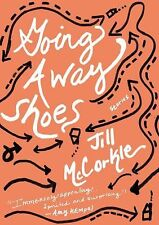 Jill McCorkle~GOING AWAY SHOES~SIGNED 1ST/DJ~NICE COPY