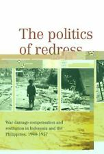 The Politics of Redress: War Damage Compensation and Restitution in Indonesia an