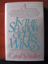 In the Shadow of His Wings by Carol Schuller - 1986 HCDC - Christian