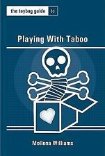 The Toybag Guide to Playing With Taboo (Toybag Guides), , Williams, Mollena, Exc