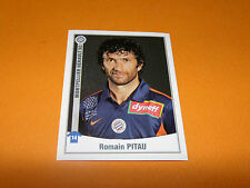 305 ROMAIN PITAU MONTPELLIER MHSC PAILLADE PANINI FOOT 2011 FOOTBALL 2010-2011