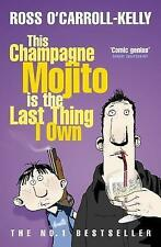 This Champagne Mojito is the Last Thing I Own, By O'Carroll-Kelly, Ross,in Used