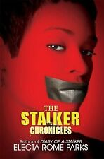 The Stalker Chronicles by Electa Rome Parks (2015, Paperback)