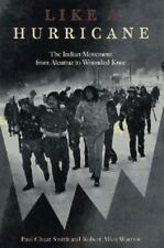 Like a Hurricane : The Indian Movement from Alcatraz to Wounded Knee by Robert A
