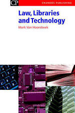 Law, Libraries and Technology (Chandos Information Professional Series) by Van