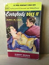 Cain, James M. EVERYBODY DOES IT (1949) SIGNET #759 1st pb pulp noir 2 stories