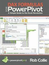 DAX Formulas for PowerPivot: A Simple Guide to the Excel Revolution, Collie, Rob