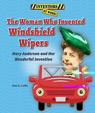 The Woman Who Invented Windshield Wipers: Mary Anderson and Her Wonder-ExLibrary