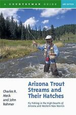 Arizona Trout Streams and Their Hatches: Fly Fishing in the High Deserts of Ariz