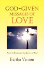 God-given Messages of Love: Poems to Encourage the Heart and Soul