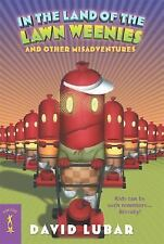 Weenies Stories: In the Land of the Lawn Weenies : And Other Warped and...