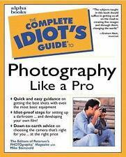 Complete Idiot's Guide to Photography Like a Pro, Stensvoid, Mike, New Book
