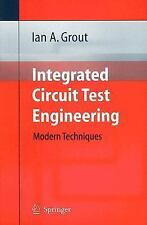 Integrated Circuit Test Engineering : Modern Techniques by Ian A. Grout...