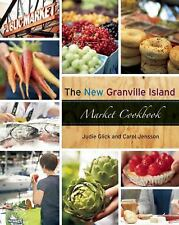 The New Granville Island Market Cookbook Like New Vancouver Canada recipes