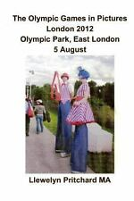 The Olympic Games in Pictures London 2012 Olympic Park, East London 5 August...