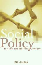 Social Policy for the Twenty-First Century : New Perspectives, Big Issues by...
