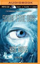 Some Fine Day by Kat Ross (2015, MP3 CD, Unabridged)