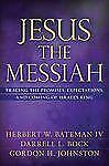 Jesus the Messiah: Tracing the Promises, Expectations, and Coming of Israel's ..