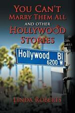 You Can't Marry Them All and Other Hollywood Stories by Linda Roberts (2015,...