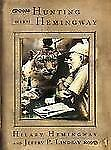 Hunting with Hemingway: Based on the Stories of Leicester Hemingway by Hemingwa