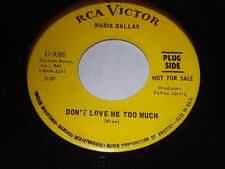 Maria Dallas: Don't Love Me Too Much / It's Such A Pretty World Today 45