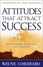 Attitudes That Attract Success by Wayne Cordeiro (2001, Paperback)