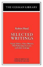 Selected Writings: Robert Musil: Young Torless, Three Women, The Perfecting of a