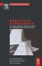Practical Experience : An Architecture Student's Guide to Internship and the...