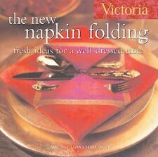 Victoria The New Napkin Folding: Fresh Ideas for a Well-Dressed Table-ExLibrary