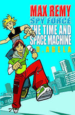 The Time & Space Machine: Max Remy: Spyforce Book 1: Bk. 1, Abela, D, Good C