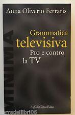 Anna Oliverio Ferraris GRAMMATICA TELEVISIVA Raffaello Cortina 1997