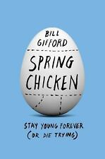 Spring Chicken: Stay Young Forever or Die Trying)