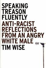 Speaking Treason Fluently: Anti-Racist Reflections From an Angry White Male, Tim