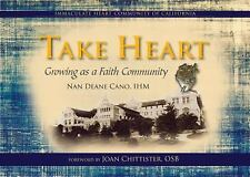 Take Heart : Growing As a Faith Community; the Immaculate Heart Community of...
