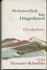 Renate Köstlin - Schneefall im Hügelland - Mit Brief der Autorin