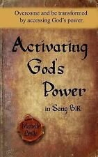 Activating God's Power in Sang Bik : Overcome and Be Transformed by Accessing...