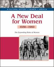 A New Deal for Women: The Expanding Roles of Women, 1938-1960 (A Cultural Histor