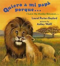 Quiero a Mi Papa Porque (I Love My Daddy Because English / Spanishedition) by...
