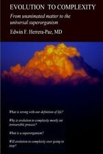 Evolution Complexity Unanimated Matter Universal  by Herrera-Paz MD Dr Edwin Fra