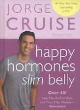 Happy Hormones, Slim Belly: Over 40? Lose 7 lbs. the First Week, and T-ExLibrary