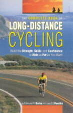 The Complete Book of Long Distance Cycling: Build the Strength, Skills and Conf…