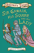 Sir Gawain, His Squire and His Lady (Squire's Tales), Morris, Gerald