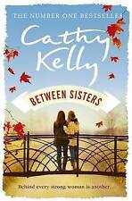 Between sisters   Cathy Kelly (Hardback, 2015
