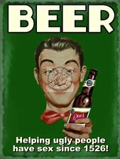 Beer - Helping Ugly People have sex, Retro, Funny/Humorous, Small Metal/Tin Sign