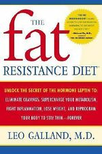 The Fat Resistance Diet: Unlock the Secret of the Hormone Leptin to: Eliminate C