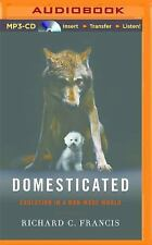 Domesticated : Evolution in a Man-Made World by Richard C. Francis (2015, MP3...