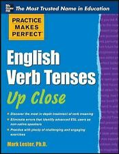 Practice Makes Perfect: English Verb Tenses by Mark Lester (2010, Paperback)
