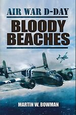 Bloody Beaches - Air War D-Day (Pen & Sword) - New Copy