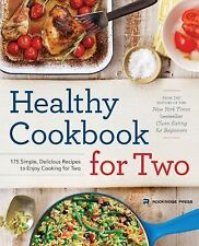 Healthy Cookbook for Two : 175 Simple, Delicious Recipes to Enjoy Cooking for...
